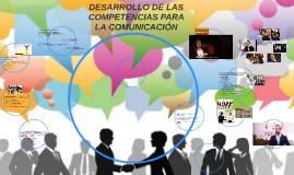 DESARROLLO DE LAS COMPETENCIAS PARA LA COMUNICACIÓN
