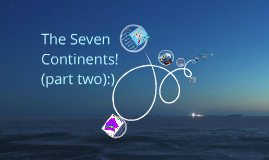 !The Seven Continents!<3