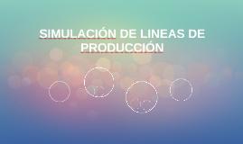 SIMULACIÓN DE LINEAS DE PRODUCCIÓN