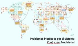 Problemas Plateados por el Sistema Conflictual Tradicional