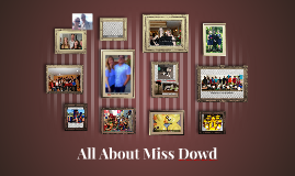 All About Miss Dowd