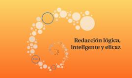Redacción lógica, inteligente y eficaz