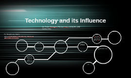 Copy of Technology and its Influence
