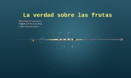La verdad sobre las frutas