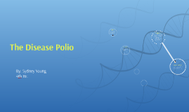 Copy of The Disease Polio