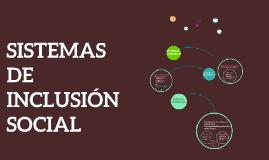 Copy of SISTEMAS FORMALES DE INCLUSIÓN SOCIAL