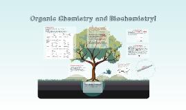 Organic Chemistry and Biochemistry!
