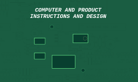 COMPUTER AND PRODUCT INSTRUCTIONS AND DESIGN