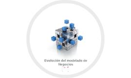Evolucion del modelado de Negocios