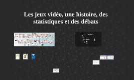 Jeux vidéo, historique, statistiques et débats