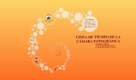 LINEA DE TIEMPO DE LA CÁMARA FOTOGRÁFICA