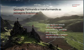 Natureza brasileira: geologia, solo e relevo