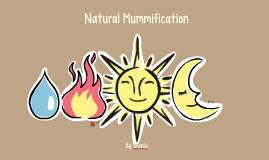 Copy of Natural Mummification