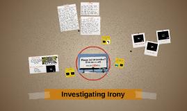 Investigating Irony