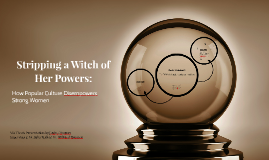 Stripping a Witch of Her Powers: How Popular Media Disempowers Strong Women
