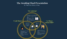 The Awakening Final Presentation