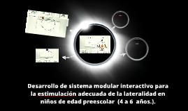 Copy of Desarrollo de sistema modular interactivo para la estimulaci