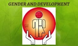 Copy of GENDER AND DEVELOPMENT