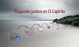 Copy of Fluyendo Juntos en El Espíritu