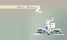 Plot Structure and Development