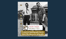 Heritage Minute: Charles Best & Frederick Banting