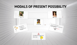 MODALS OF PRESENT POSSIBILITY (B09)
