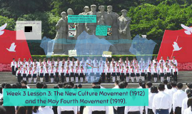 2019 Week 3 Lesson 3: The New Culture Movement (1912) and the May Fourth Movement (1919).