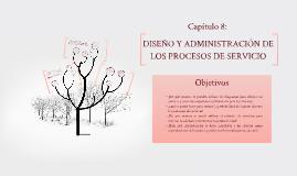 Copy of CAP 8 Diseño y Administración de los Procesos de Servicio