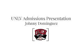Copy of UNLV Admissions Presentation