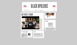 BLACK OPULENCE