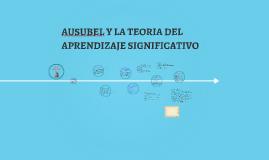 Copy of AUSUBEL Y LA TEORIA DEL APRENDIZAJE SIGNIFICATIVO