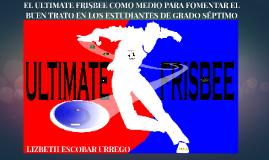 EL ULTIMATE FRISBEE COMO MEDIO PARA FOMENTAR EL BUEN TRATO E
