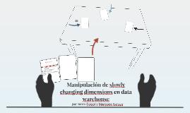 Manipulación de dimensiones que cambian lentamente en los al