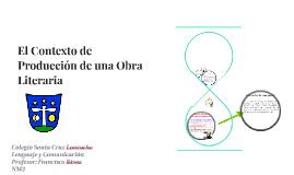 Copy of El Contexto de Producción de una Obra Literaria