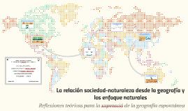 La relación sociedad-naturaleza desde la geografía y los enf