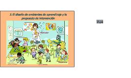 3. El diseño de ambientes de aprendizaje y la propuesta de i