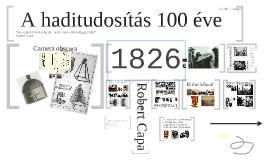 A haditudosítás 100 éve