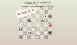 A Maçonaria no contexto da educação e estruturação da famíli
