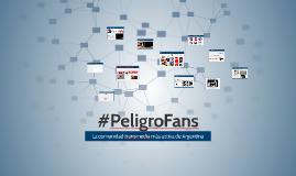 #PeligroFans
