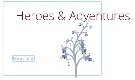 Heroes & Adventures: Literary Terminology for British Literature