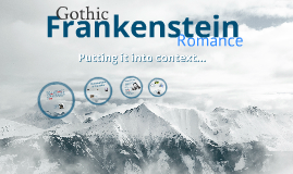 Gothic. Romance. Frankenstein