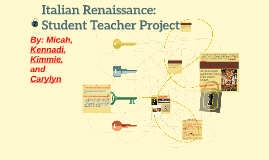 Italian Renaissance: Student Teacher Project