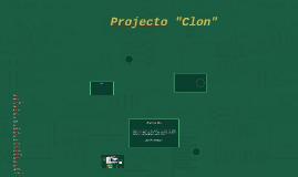 "Projecto ""Clon"""