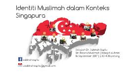 Identiti Muslimah dalam Konteks Singapura