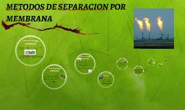 METODOS DE SEPARACION POR MEMBRANA