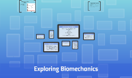 Exploring Biomechanics
