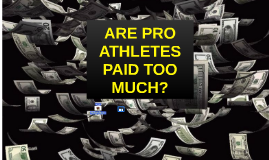 athlete are paid too much You seem to regard the sudden fall of bo jackson from football and baseball superstardom as a conclusive answer to those who complain that athletes are paid too much (bo knows mortality,.