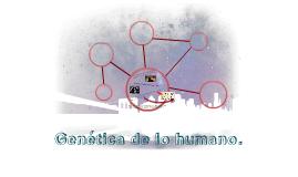Genética de lo humano.