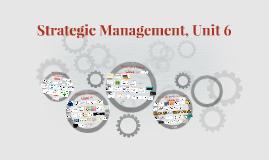 A-6 Strategic Management, Unit 6
