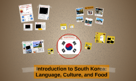 Introduction to South Korea: Language, Culture, and Food